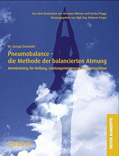 Pneumobalance - die Methode der balancierten Atmung: Atemtraining für Heilung, Liestungssteigerung und Stressabbau (DETOX KONZEPTE)