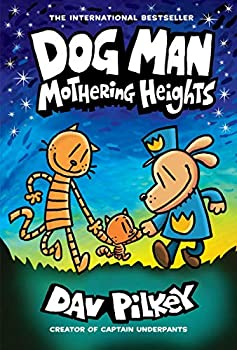 Dog Man  Mothering Heights  A Graphic Novel  Dog Man #10   From the Creator of Captain Underpants  10