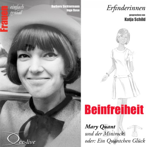 Beinfreiheit - Mary Quant und der Minirock oder: Ein Quäntchen Glück Titelbild