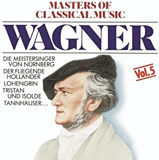 Masters Of Classical Music: Wagner