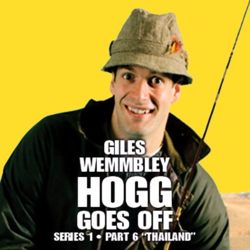 Giles Wemmbley Hogg Goes Off, Series 1, Part 6 audiobook cover art