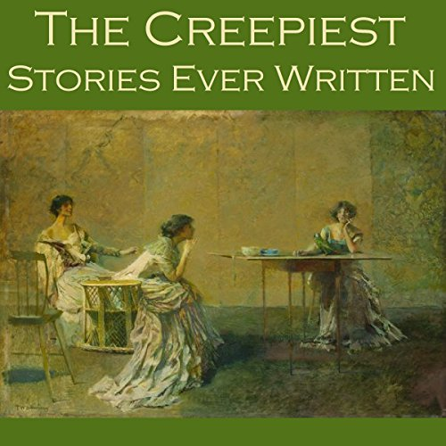 The Creepiest Stories Ever Written audiobook cover art