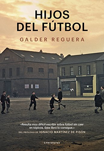 Hijos del fútbol (Literaturas) eBook: Reguera, Galder: Amazon.es ...