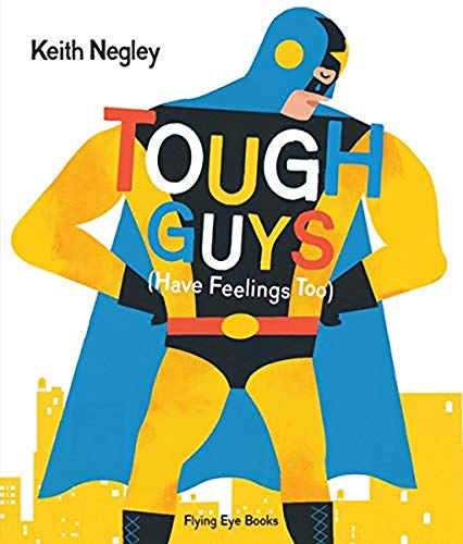 Touch Guys Have Feelings Too by Keith Negley