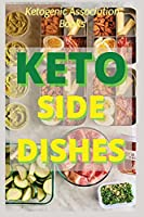 Keto Side Dishes: Ketogenic Recipes for Weight Loss