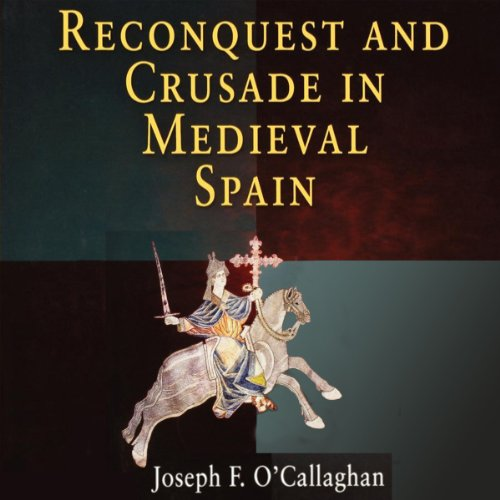Reconquest and Crusade in Medieval Spain cover art