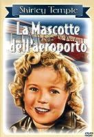 La Mascotte Dell'Aeroporto [Italian Edition]