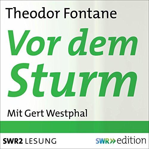 Vor dem Sturm                   Autor:                                                                                                                                 Theodor Fontane                               Sprecher:                                                                                                                                 Gert Westphal                      Spieldauer: 11 Std. und 11 Min.     56 Bewertungen     Gesamt 4,7