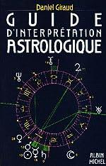 Guide d'interprétation astrologique de Daniel Giraud