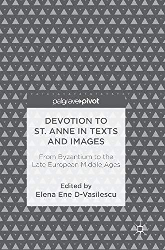 Devotion to St. Anne in Texts and Images: From Byzantium to the Late European Middle Ages