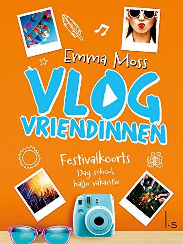 Vlogvriendinnen 5 - Festivalkoorts - Dag school, hallo vakantie