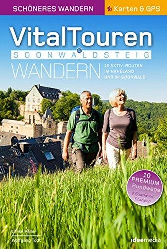 Vitaltouren & Soonwaldsteig - Schönes Wandern Pocket mit Detail-Karten, Höhenprofilen und GPS-Daten: 16 Touren zwischen Nahe, Rhein und Hunsrück (Ein ... Pocket / Pocketwanderführer von ideemedia)