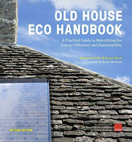 Old House Eco Handbook: A Practical Guide to Retrofitting for Energy Efficiency and Sustainability