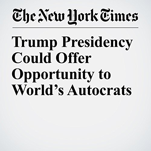 Trump Presidency Could Offer Opportunity to World's Autocrats copertina