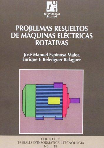 Problemas resueltos de máquinas eléctricas rotativas: 19 (Treballs d'Informàtica i Tecnologia)