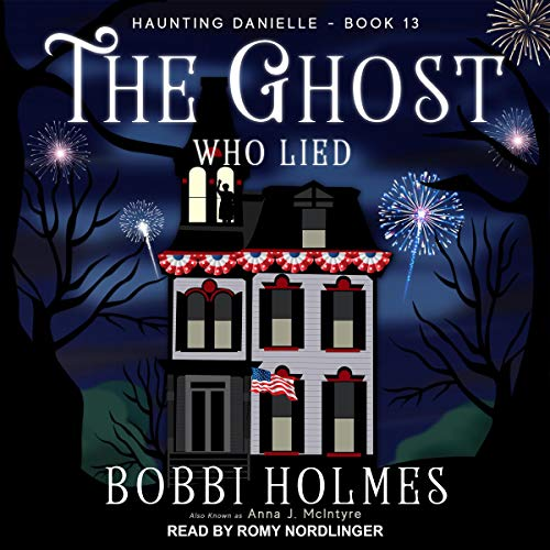 The Ghost Who Lied Audiobook By Bobbi Holmes,                                                                                        Anna J. McIntyre cover art