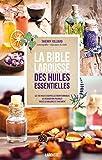 La bible des huiles essentielles