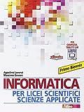Informatica per licei scientifici scienze applicate. Per il 1° biennio dei Licei e degli ...