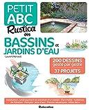 Le Petit ABC Rustica des bassins et jardins d'eau