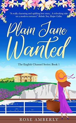 Book: Plain Jane Wanted - A gorgeous, funny, heart-warming love story about starting over. (English Channel Book 1) by Rose Amberly