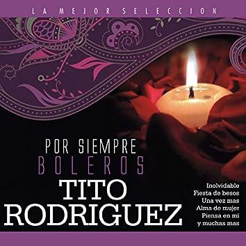 Por Siempre Boleros / Tito Rodriguez