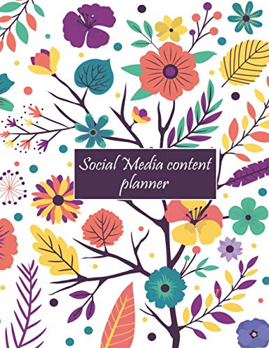 """Social media planner: colorful flowers cover - 2021 social media post planner, social media content planner and organizer, tasks planner, social media ... budget planner, large size 8.5""""x 11""""."""