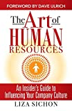 The Art of Human Resources: An Insider's Guide to Influencing Your Culture