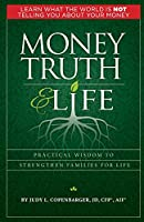 Money Truth & Life: Practical Wisdom to Strengthen Families for Life