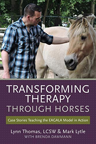 Compare Textbook Prices for Transforming Therapy through Horses: Case Stories Teaching the EAGALA Model in Action  ISBN 9781523239467 by Thomas, LCSW, Lynn,Lytle, Mark,Dammann, Brenda