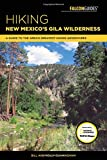 Hiking New Mexico s Gila Wilderness: A Guide to the Area s Greatest Hiking Adventures (Regional Hiking Series)