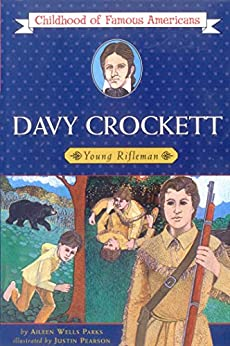 Davy Crockett: Young Rifleman (Childhood of Famous Americans) by [Aileen Wells Parks]