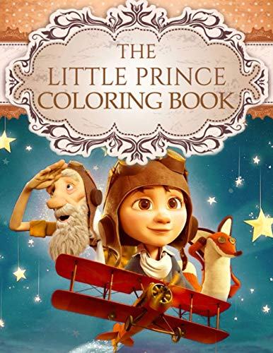 The Little Prince Coloring Book: Coloring Your Life With More Vibrant Colors, Promoting Coloring Skills, Awakening Creativity With Color