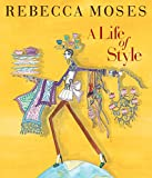 A Life of Style: Fashion, Home, Entertaining