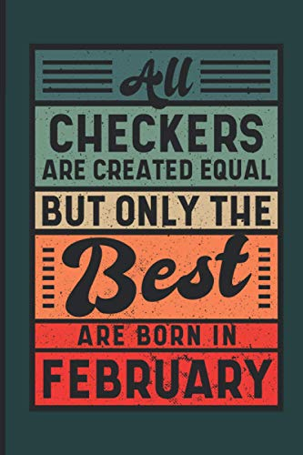 Compare Textbook Prices for All Checkers Are Created Equal But Only The Best Are Born In February: Birthday Gift Idea for Checkers Born In February, Lined Notebook   Retro Vintage Cover Themed  ISBN 9798595864725 by Collection, N&S