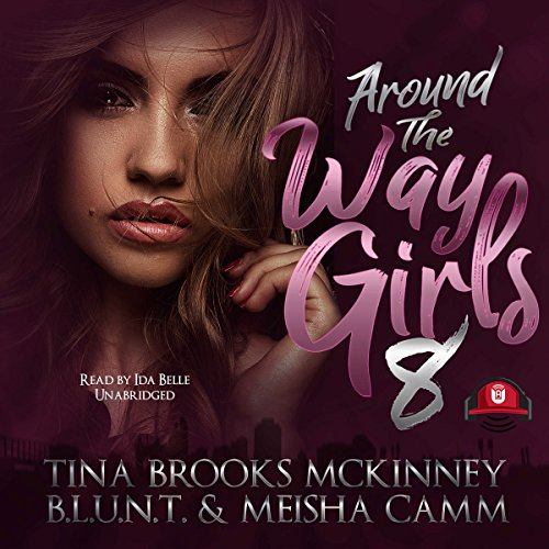 Around the Way Girls 8 Audiobook By Meisha Camm, Buck 50 Productions, Tina Brooks McKinney, B.L.U.N.T. cover art