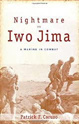 Nightmare on Iwo Jima: A Marine in Combat (Fire Ant Books): Patrick F. Caruso, David G. Rathgeber