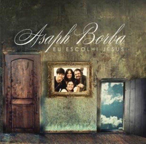 Asaph Borba - Eu Escolhi Jesus [CD]