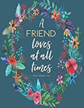 Proverbs 17:17 A Friend Loves at All Times: Flower Notebook (Composition Book Journal) (8.5 x 11 Large), Friendship Gifts