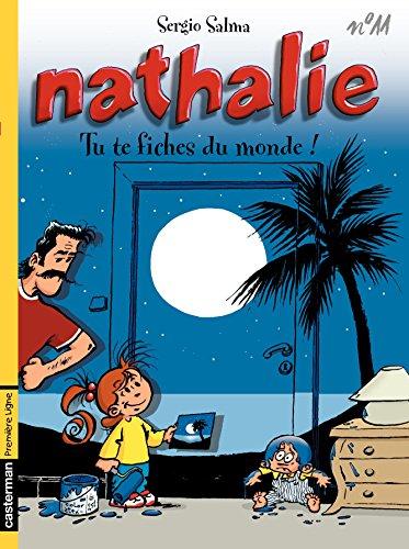 Nathalie (Tome 11) - Tu te fiches du monde !