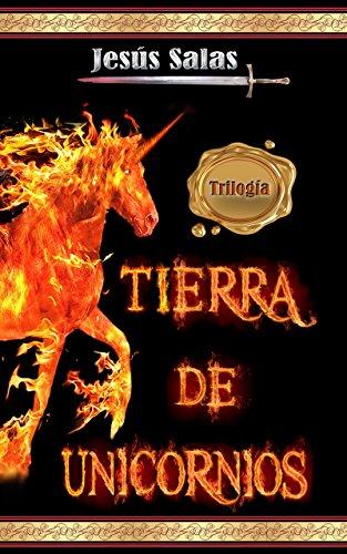 TIERRA DE UNICORNIOS - Trilogía Completa
