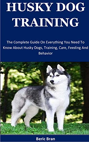 Husky Dog Training: The Complete Guide On Everything You Need To Know...