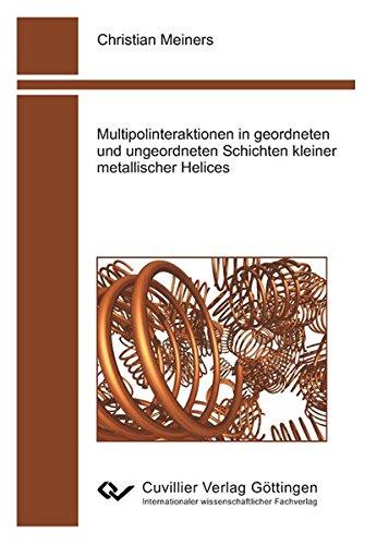Multipolinteraktionen in geordneten und ungeordneten Schichten kleiner metalischer Helices