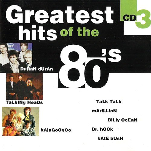 Greatest Hits of The 80s - CD 3 Michael Zager Band - Let's All Chant / Sandra - Maria Magdalena / Dr. Hook - Sexy Eyes / Hot Chocolate - Girl Crazy / Kajagoogoo - Big Apple u.a.