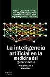 La inteligencia artificial en la medicina del tercer milenio: De la predicción al diagnóstico (Análisis y crítica)