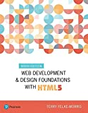 Web Development and Design Foundations with HTML5 (9th Edition) (What s New in Computer Science)