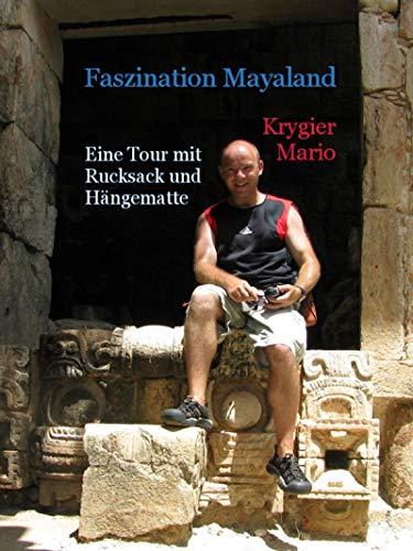 Faszination Mayaland - Eine Tour mit Rucksack und Hängematte