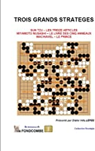 Trois grands stratèges (Sun Tzu, Musashi Miyamoto, Nicolas Machiavel) (French Edition)