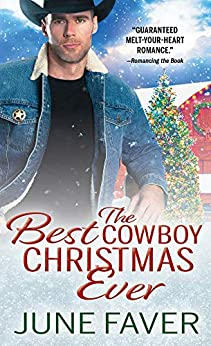 The Best Cowboy Christmas Ever (Garrett Family Saga Book 1) by [June Faver]