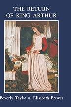 Return of King Arthur British and American Arthurian Literature since 1800