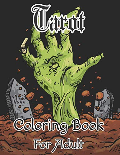 Tarot Coloring Book For Adult: If you love Tarot Card coloring books, you must give this one a try